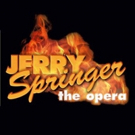 JERRY SPRINGER OPERA Comes to BroadwayHD on August 30th