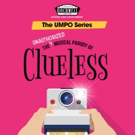 UMPO Series Continues At Rockwell Table & Stage With Unauthorized Musical Parody Of CLUELESS