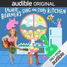 Laurie Berkner to Debut Audible Original Series 'Laurie Berkner's Song & Story Kitchen'
