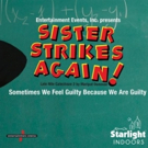 BWW Review: SISTER STRIKES AGAIN! at Starlight Indoor Theatre