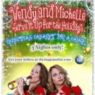 BWW Review: The Stage Austin's WENDY AND MICHELLE SERVE IT UP FOR THE HOLIDAYS Returns For Two XMAS HANGOVER Shows December 30