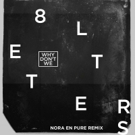 Nora En Pure 8 LETTERS Remix Out Now Via Atlantic Records