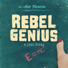 World Premiere Of New Musical REBEL GENIUS Comes to UCLA