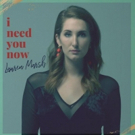 Lauren Marsh Releases New Single 'I Need You Now'