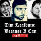 Tim Realbuto's BECAUSE I CAN: PART TWO to Premiere at The Triad Next Month Photo