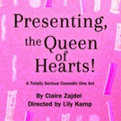 PRESENTING, THE QUEEN OF HEARTS Comes to Dixon Place