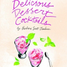 DELICIOUS DESSERT COCKTAILS by Barbara Scott-Goodman for Sweet and Enticing Recipes Photo