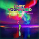 Lindy Vopnfjörd Announces New Album 'YOU WILL KNOW WHEN IT'S RIGHT'