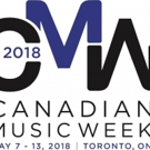 The 36th Annual Canadian Music Week to Present 2018 Industry  Conferences and Awards May 9 - 12