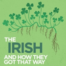 THE IRISH AND HOW THEY GOT THAT WAY Comes to GBSC Photo
