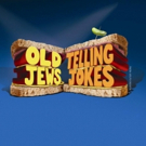 OLD JEWS TELLING JOKES Brings Laughs to The Eisemann Center Photo