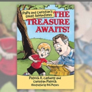 THE TREASURE AWAITS - Children's Picture Book Based On Real Life Grandfather & Grandson Adventures