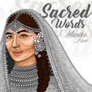 Manika Kaur Announces New Album SACRED WORDS Due 5/11 via Sriya Recordings