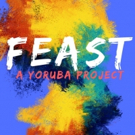 Complete Cast Announced For New York Showcase Engagement Of FEAST: A YORUBA PROJECT