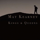 VIDEO: Mat Kearney Premieres New Music Video for Lead Single KINGS & QUEENS