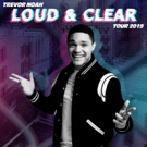 Trevor Noah To Bring His Loud And Clear Tour 2019 To The North Charleston Coliseum