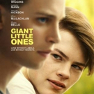 VIDEO: Watch the Trailer for GIANT LITTLE ONES, Starring Josh Wiggins, Kyle MacLachlan and Maria Bello