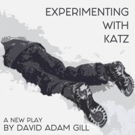 EXPERIMENTING WITH KATZ to Make World Premiere at TheaterLab Photo