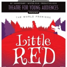 Theatre for Young Audiences: LITTLE RED to Have World Premiere at SCERA Photo