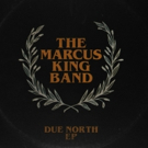 The Marcus King Band Release 'Due North ' EP Out Now Photo