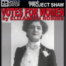 Janet Dacal, Ed Dixon, Judy Gold, Brandon Uranowitz and More Set for Project Shaw's VOTES FOR WOMEN