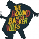Now Extended! THE HOUND OF THE BASKERVILLES Is Unleashed This Week Photo