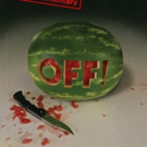 OFF! Announces New Album and Sci-Fi Punk Rockumentary