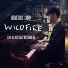 Benedict Cork Releases Stunning New Single WILDFIRE