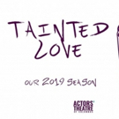Actors' Theatre Announces 2019 Season - 'Tainted Love'