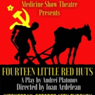 14 LITTLE RED HUTS Premiers at the Medicine Show Theatre Photo