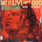 James Brown's 'Say It Live And Loud: Live In Dallas 08.26.68' Makes Vinyl Debut With  Photo
