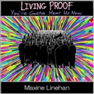 Maxine Linehan Releases LIVING PROOF (YOU'RE GONNA HEAR US NOW) In Support of Everytown for Gun Safety