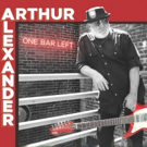 Arthur Alexander To Release New Solo LP ONE BAR LEFT On 5/4