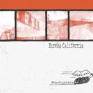 Eureka California Debut 2 New Tracks + Announce Upcoming LP ROADRUNNERS