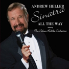DiamonDisc Records New Andrew Heller Recording 'Sinatra All The Way' Out Now