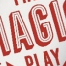 Theatrical Hybrid THE MAGIC PLAY Runs 3/3 - 4/1 at The Armory