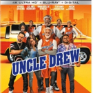 UNCLE DREW Now Available On 4K Ultra HD, Blu-ray, DVD, and Digital