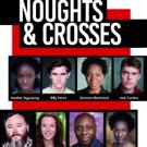 Doreene Blackstock, Jack Condon, Daniel Copeland, Lisa Howard, Chris Jack, Kimisha Lewis Join NOUGHTS AND CROSSES