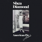 Shea Diamond Drops Acoustic Version of 'American Pie'