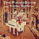 The Piano Guys Release New Holiday Album CHRISTMAS TOGETHER Today Photo
