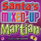 Martians Land In Coventry For Christmas With SANTA'S MIXED UP MARTIAN