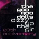 Goo Goo Dolls Announce Tour to Commemorate 20 Years Of DIZZY UP THE GIRL