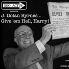 Ego Actus Presents GIVE 'EM HELL, HARRY! Photo