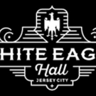 White Eagle Hall Celebrates One Year Reopening Anniversary with Free Concert
