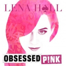 Lena Hall Releases OBSESSED: P!NK