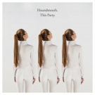 Houndmouth Releases New Single THIS PARTY On Reprise Records