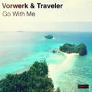 Vorwerk & Traveler's GO WITH ME Out Now on VRWRK Photo
