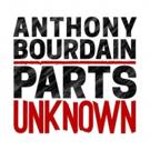 Season 11 of CNN Original Series ANTHONY BOURDAIN PARTS UNKNOWN Launches 4/29
