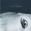 Nina June Releases New Single 'Till Dawn' Today