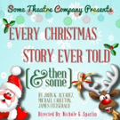 BWW Previews: EVERY CHRISTMAS STORY EVER TOLD (AND THEN SOME) at Some Theatre Company